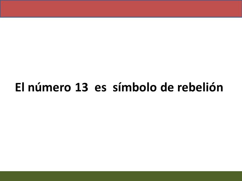 El número 13 es símbolo de rebelión
