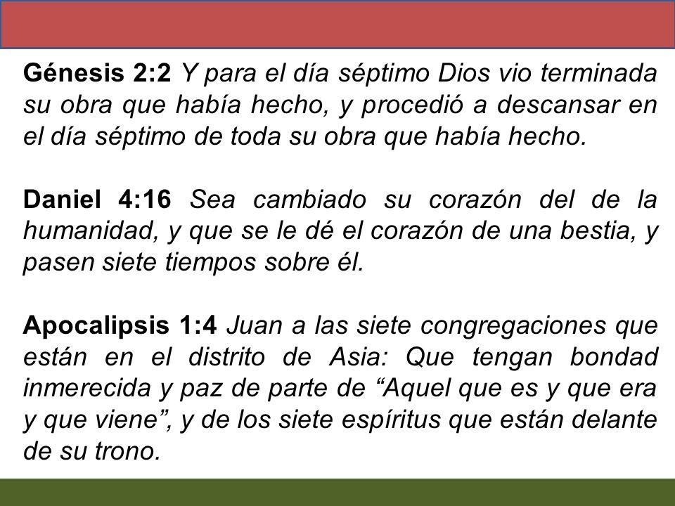 Génesis 2:2 Y para el día séptimo Dios vio terminada su obra que había hecho, y procedió a descansar en el día séptimo de toda su obra que había hecho
