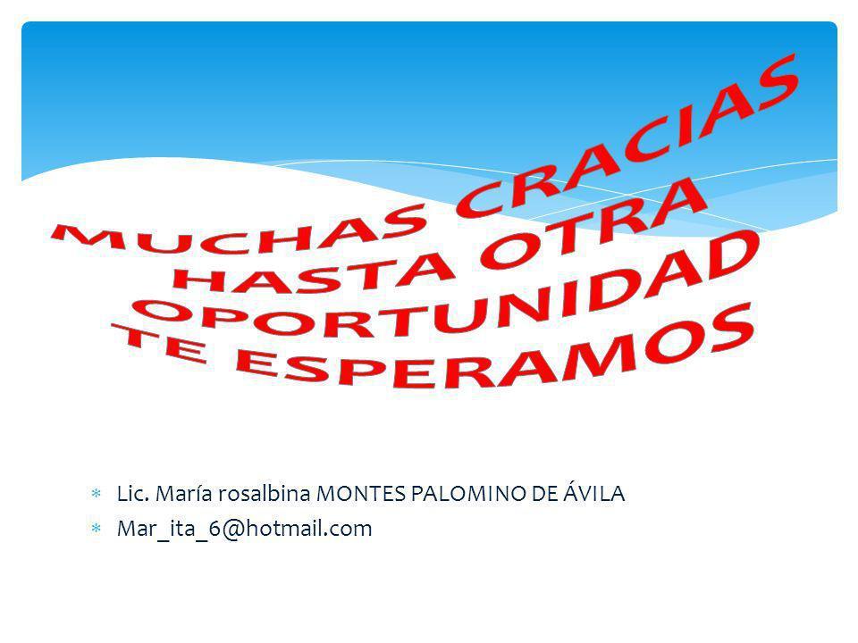 Lic. María rosalbina MONTES PALOMINO DE ÁVILA Mar_ita_6@hotmail.com