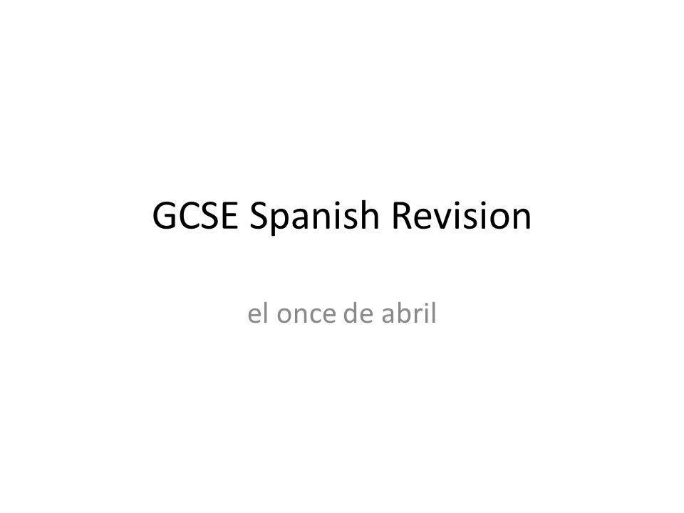 GCSE Spanish Revision el once de abril