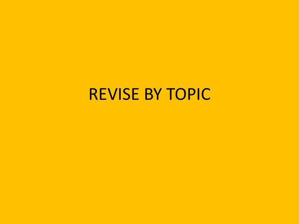 REVISE BY TOPIC