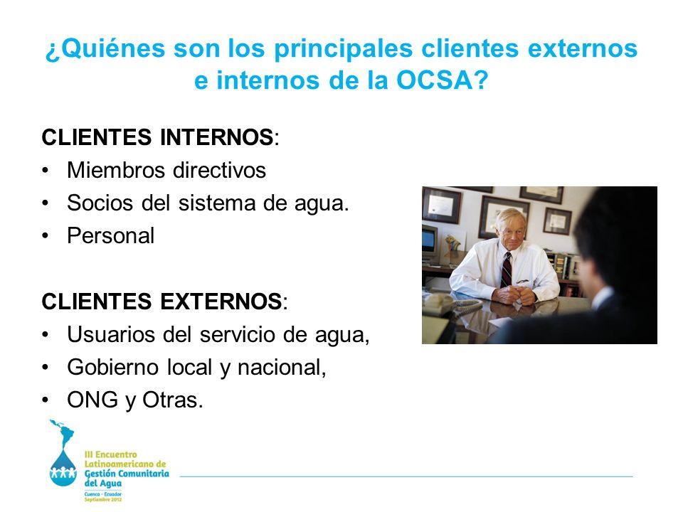 ¿Quiénes son los principales clientes externos e internos de la OCSA.