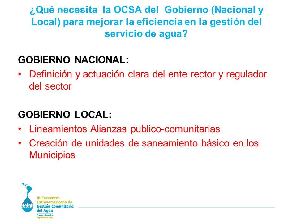 ¿Qué necesita la OCSA del Gobierno (Nacional y Local) para mejorar la eficiencia en la gestión del servicio de agua.
