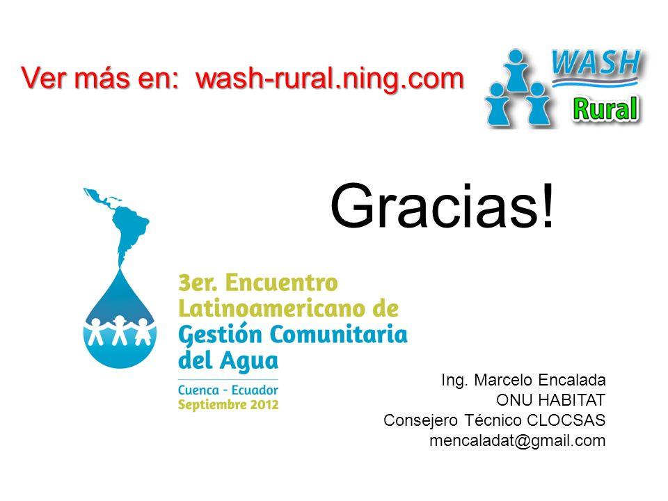 Gracias. Ver más en: wash-rural.ning.com Ing.
