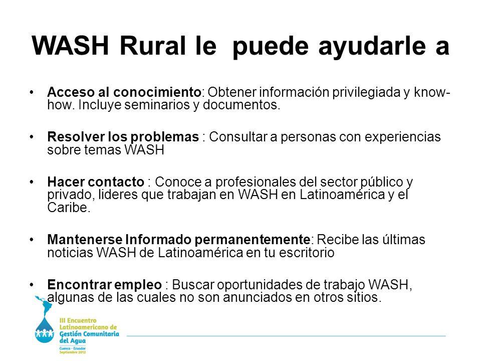 WASH Rural le puede ayudarle a Acceso al conocimiento: Obtener información privilegiada y know- how.