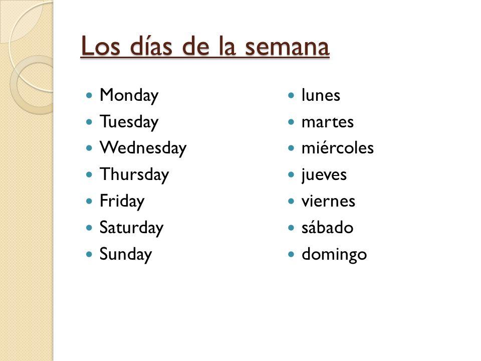 Los días de la semana Monday Tuesday Wednesday Thursday Friday Saturday Sunday lunes martes miércoles jueves viernes sábado domingo