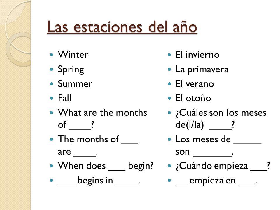 Las estaciones del año Winter Spring Summer Fall What are the months of ____.