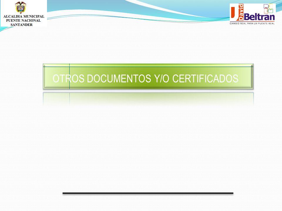 OTROS DOCUMENTOS Y/O CERTIFICADOS