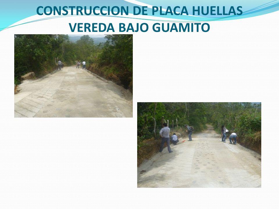 CONSTRUCCION DE PLACA HUELLAS VEREDA BAJO GUAMITO