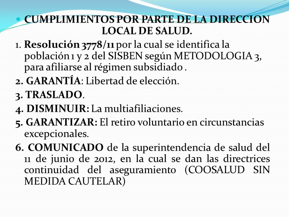CUMPLIMIENTOS POR PARTE DE LA DIRECCION LOCAL DE SALUD. 1. Resolución 3778/11 por la cual se identifica la población 1 y 2 del SISBEN según METODOLOGI
