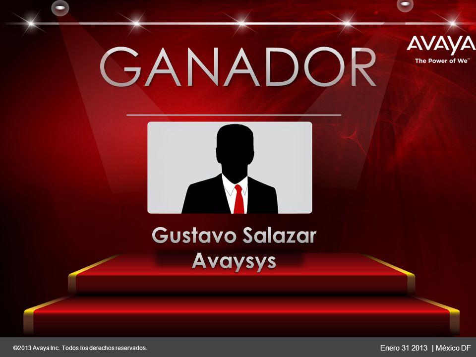 ©2013 Avaya Inc. Todos los derechos reservados. Enero 31 2013 | México DF ©2013 Avaya Inc. Todos los derechos reservados. Enero 31 2013 | México DF Gu