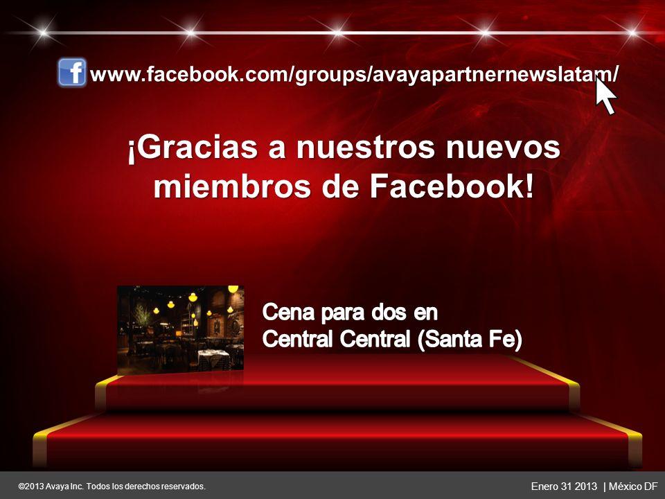 ©2013 Avaya Inc. Todos los derechos reservados. Enero 31 2013 | México DF ©2013 Avaya Inc. Todos los derechos reservados. Enero 31 2013 | México DF ¡U