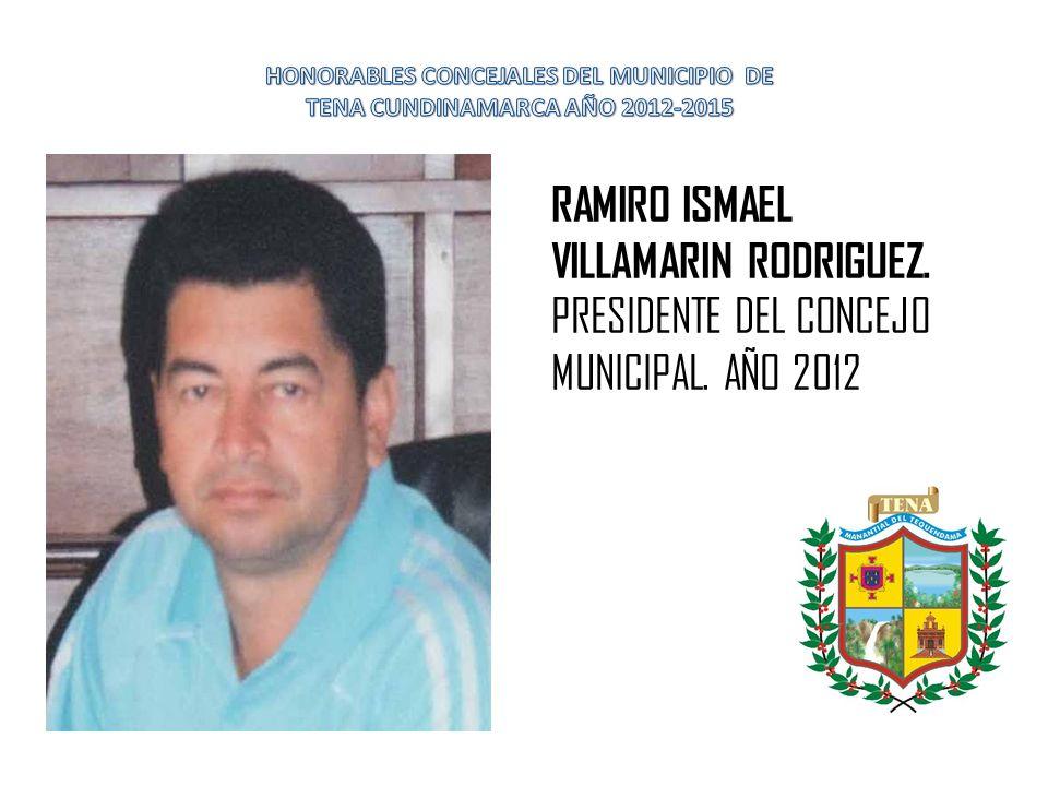 RAMIRO ISMAEL VILLAMARIN RODRIGUEZ. PRESIDENTE DEL CONCEJO MUNICIPAL. AÑO 2012
