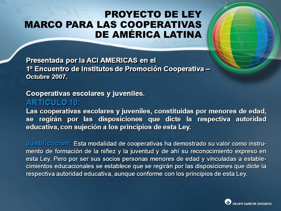 PROYECTO DE LEY MARCO PARA LAS COOPERATIVAS DE AMÉRICA LATINA Presentada por la ACI AMERICAS en el 1º Encuentro de Institutos de Promoción Cooperativa