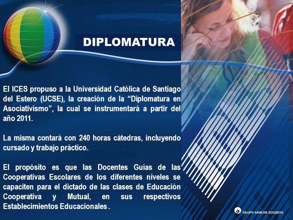 DIPLOMATURA El ICES propuso a la Universidad Católica de Santiago del Estero (UCSE), la creación de la Diplomatura en Asociativismo, la cual se instru