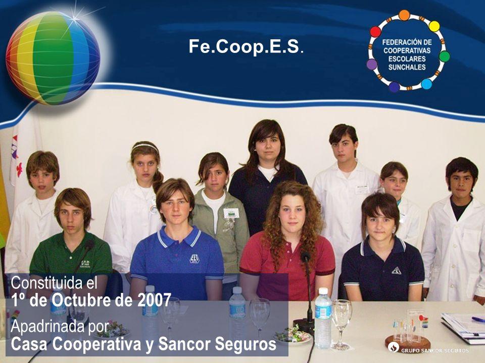 Constituida el 1º de Octubre de 2007 Apadrinada por Casa Cooperativa y Sancor Seguros Fe.Coop.E.S.