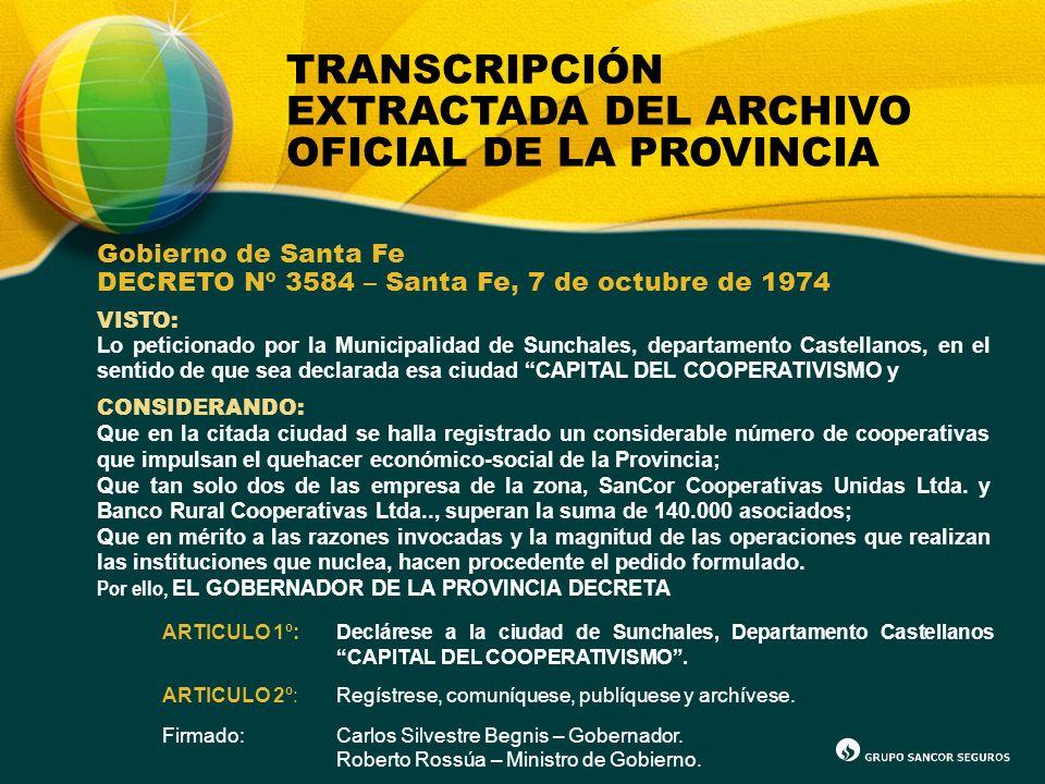 TRANSCRIPCIÓN EXTRACTADA DEL ARCHIVO OFICIAL DE LA PROVINCIA Gobierno de Santa Fe DECRETO Nº 3584 – Santa Fe, 7 de octubre de 1974 VISTO: Lo peticiona