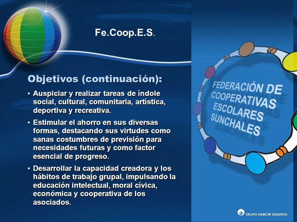 Objetivos (continuación): Fe.Coop.E.S. Auspiciar y realizar tareas de índole social, cultural, comunitaria, artística, deportiva y recreativa. Estimul