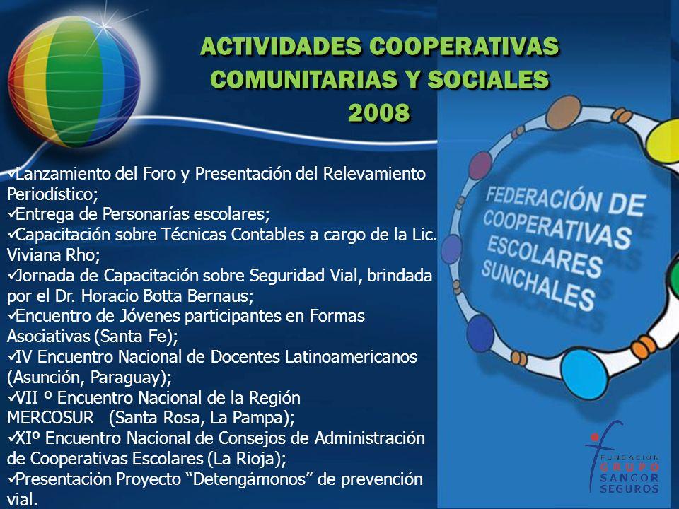 ACTIVIDADES COOPERATIVAS COMUNITARIAS Y SOCIALES 2008 ACTIVIDADES COOPERATIVAS COMUNITARIAS Y SOCIALES 2008 Lanzamiento del Foro y Presentación del Re