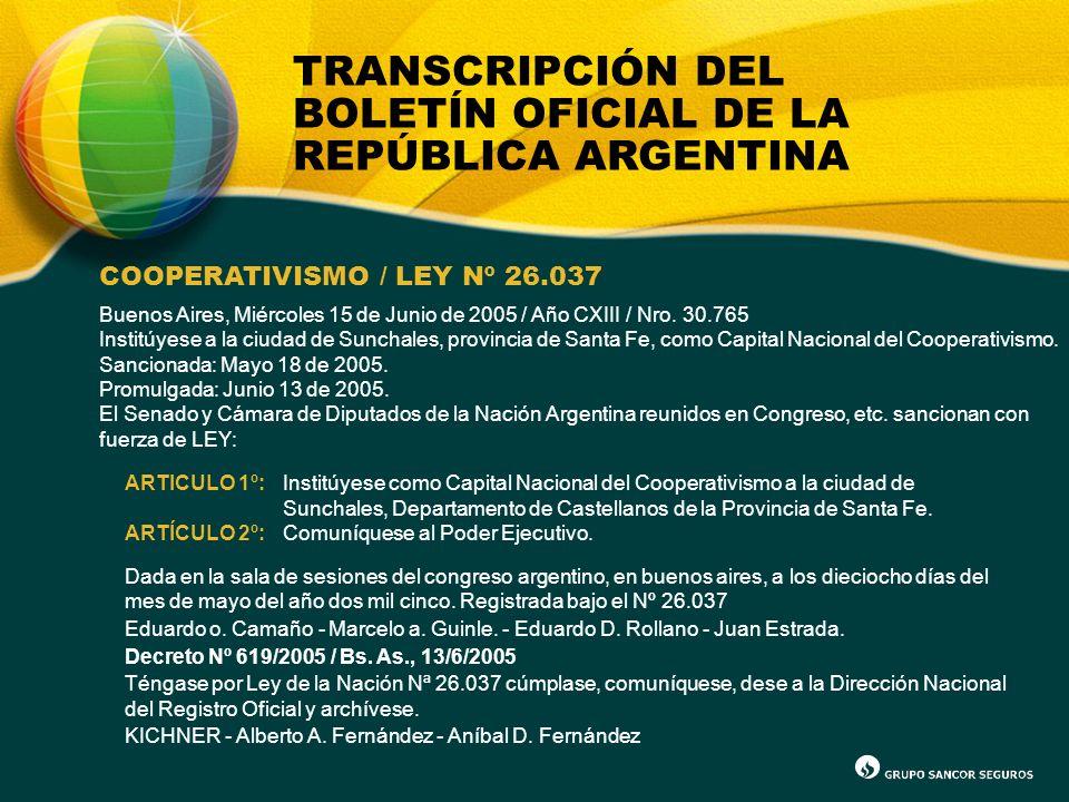 TRANSCRIPCIÓN DEL BOLETÍN OFICIAL DE LA REPÚBLICA ARGENTINA COOPERATIVISMO / LEY Nº 26.037 Buenos Aires, Miércoles 15 de Junio de 2005 / Año CXIII / N