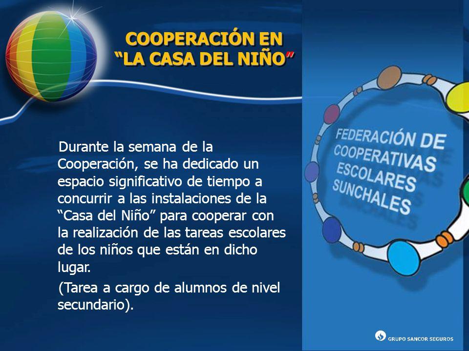 COOPERACIÓN EN LA CASA DEL NIÑO COOPERACIÓN EN LA CASA DEL NIÑO Durante la semana de la Cooperación, se ha dedicado un espacio significativo de tiempo