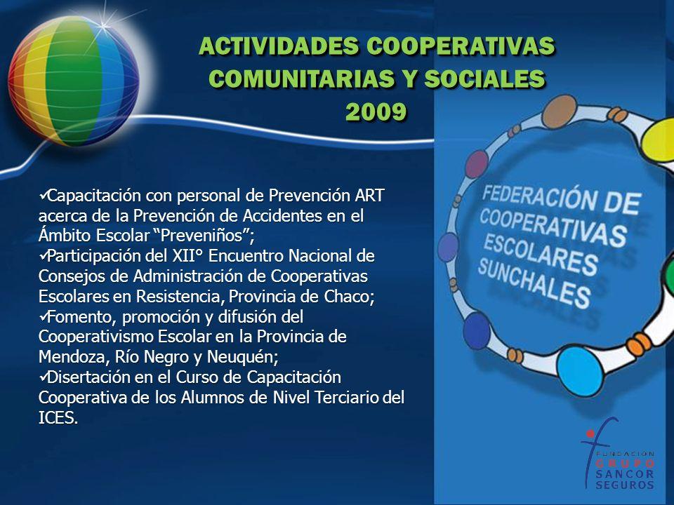 ACTIVIDADES COOPERATIVAS COMUNITARIAS Y SOCIALES 2009 ACTIVIDADES COOPERATIVAS COMUNITARIAS Y SOCIALES 2009 Capacitación con personal de Prevención AR