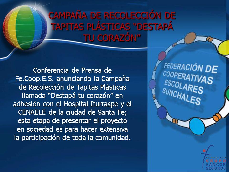 Conferencia de Prensa de Fe.Coop.E.S. anunciando la Campaña de Recolección de Tapitas Plásticas llamada Destapá tu corazón en adhesión con el Hospital