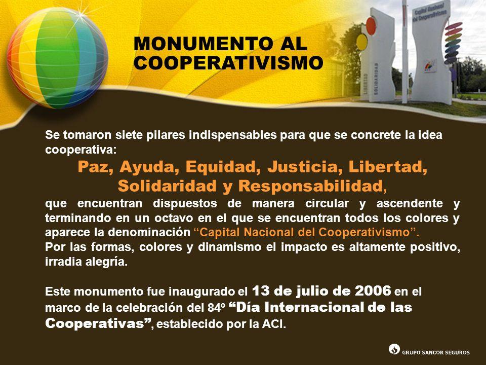 MONUMENTO AL COOPERATIVISMO Se tomaron siete pilares indispensables para que se concrete la idea cooperativa: Paz, Ayuda, Equidad, Justicia, Libertad,
