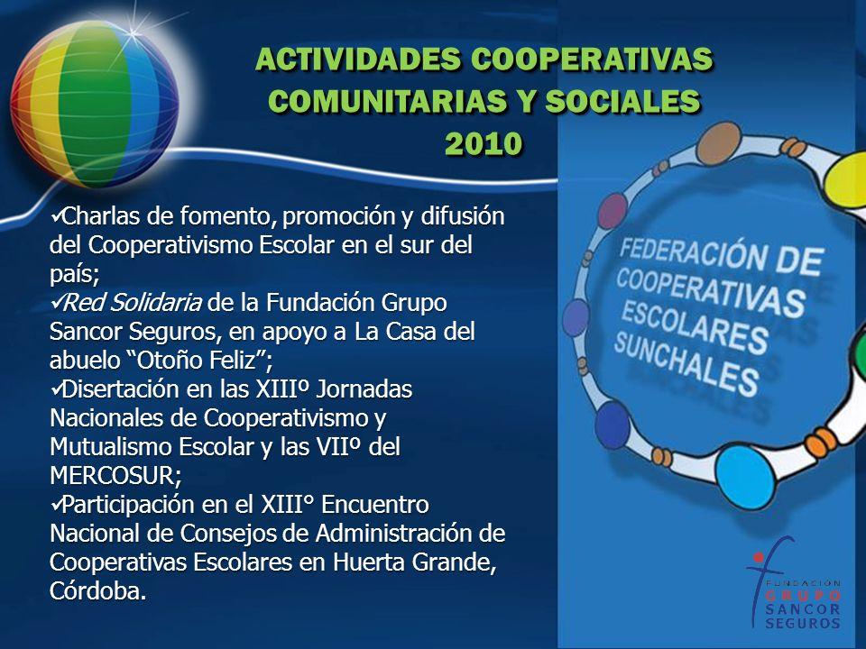 ACTIVIDADES COOPERATIVAS COMUNITARIAS Y SOCIALES 2010 ACTIVIDADES COOPERATIVAS COMUNITARIAS Y SOCIALES 2010 Charlas de fomento, promoción y difusión d