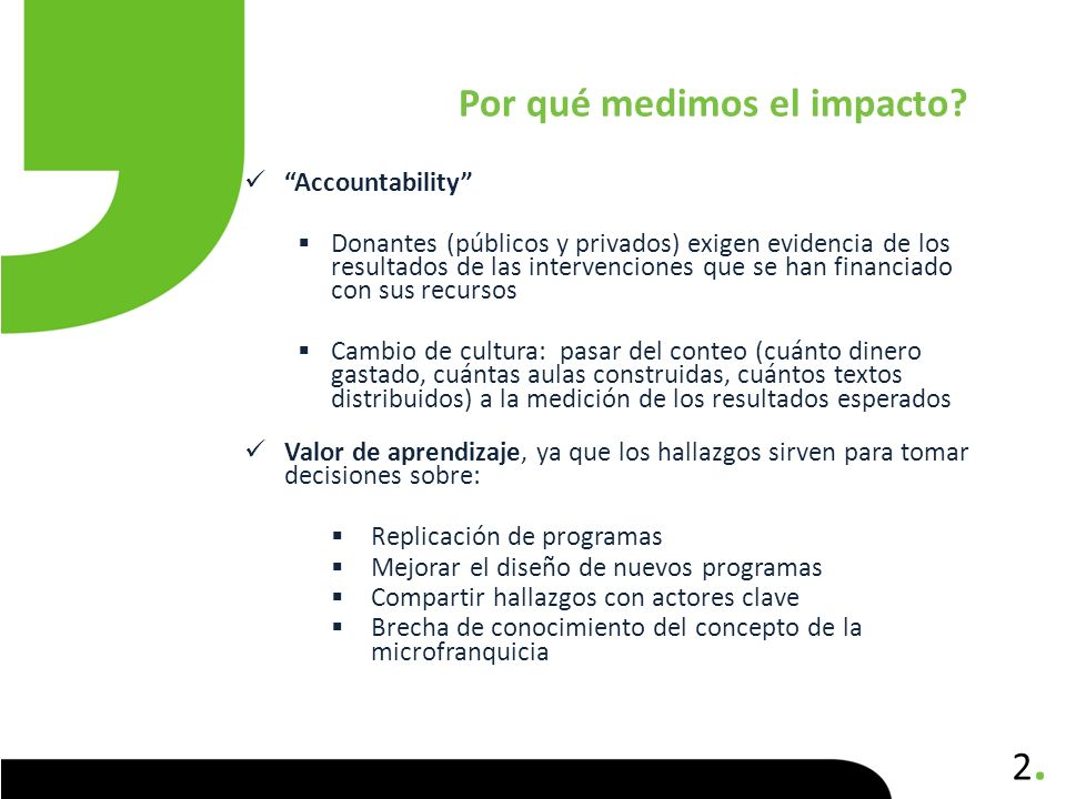 2.2. Accountability Donantes (públicos y privados) exigen evidencia de los resultados de las intervenciones que se han financiado con sus recursos Cam