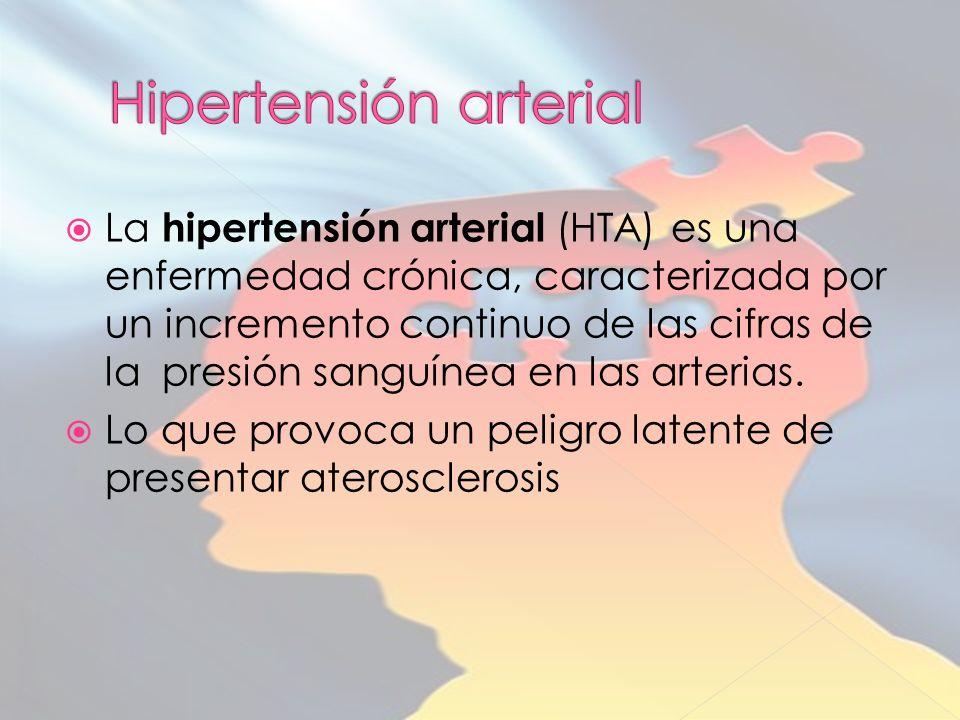 La hipertensión arterial (HTA) es una enfermedad crónica, caracterizada por un incremento continuo de las cifras de la presión sanguínea en las arterias.