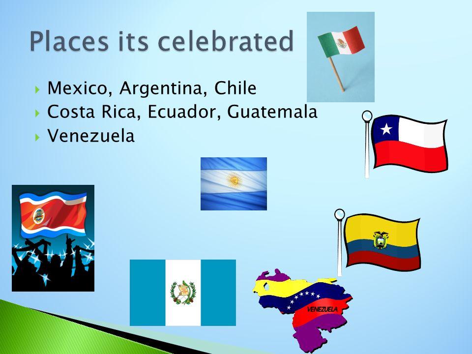 Mexico, Argentina, Chile Costa Rica, Ecuador, Guatemala Venezuela