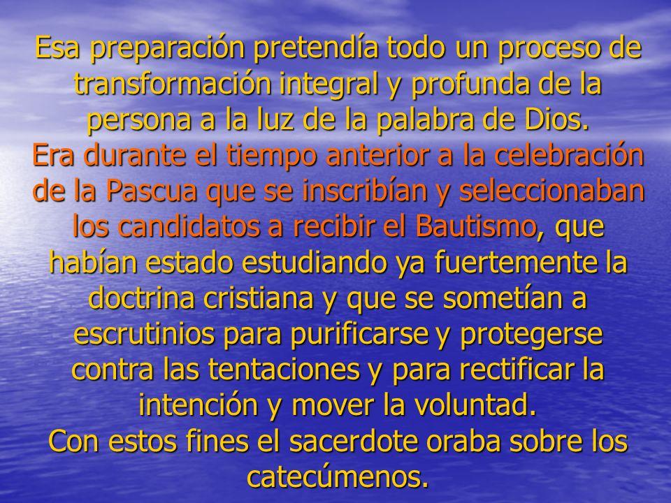 Esa preparación pretendía todo un proceso de transformación integral y profunda de la persona a la luz de la palabra de Dios.