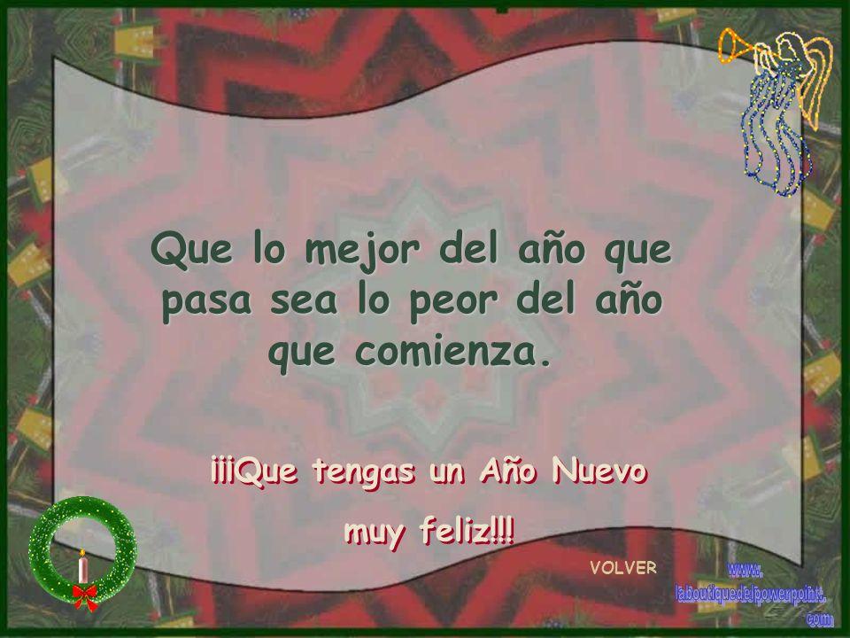 QUE EN EL NUEVO AÑO LA LLUVIA DE LA FELICIDAD Y EL AMOR TE ENCUENTRE CON EL PARAGUAS ROTO Y SALPIQUE A TODOS LOS TUYOS.