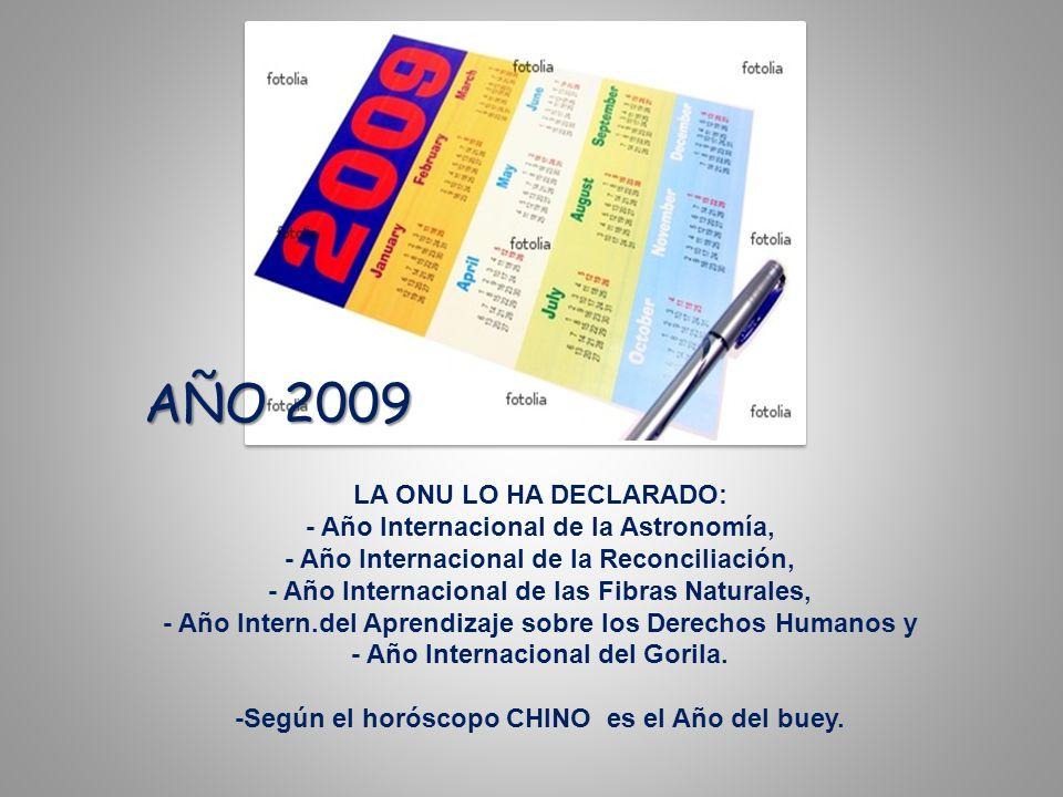 LA ONU LO HA DECLARADO: - Año Internacional de la Astronomía, - Año Internacional de la Reconciliación, - Año Internacional de las Fibras Naturales, -
