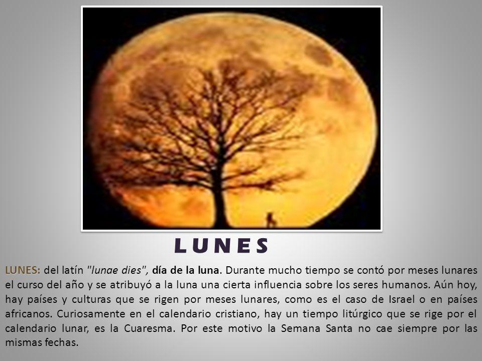 LUNES: LUNES: del latín