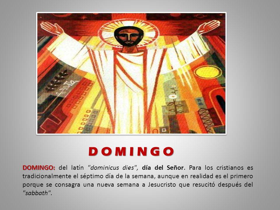 DOMINGO: DOMINGO: del latín