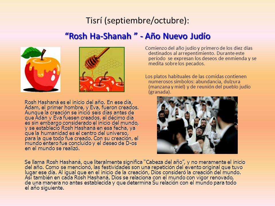 Rosh Ha-Shanah - Año Nuevo Judío Tisrí (septiembre/octubre): Rosh Ha-Shanah - Año Nuevo Judío Comienzo del año judío y primero de los diez días destin