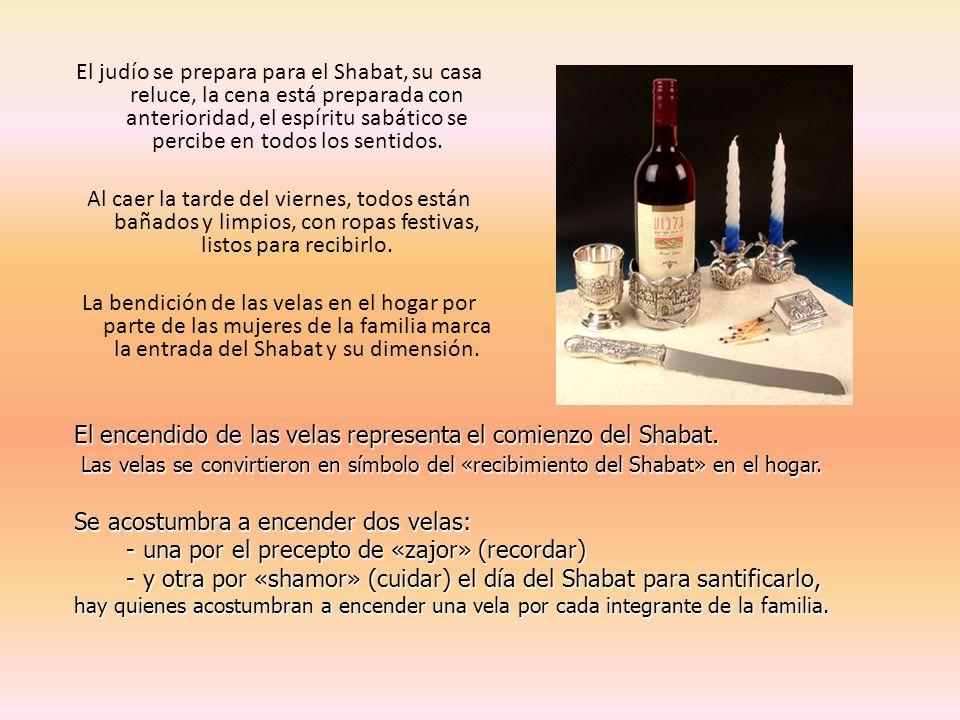 El judío se prepara para el Shabat, su casa reluce, la cena está preparada con anterioridad, el espíritu sabático se percibe en todos los sentidos. Al