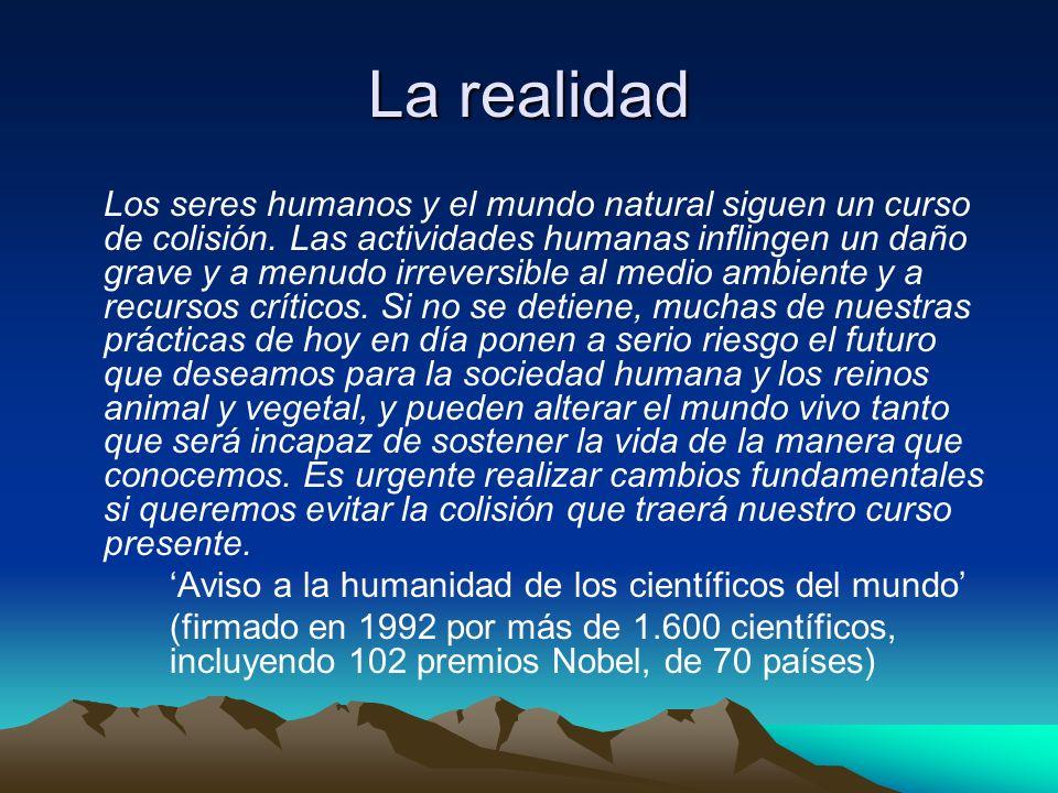 La realidad Los seres humanos y el mundo natural siguen un curso de colisión.
