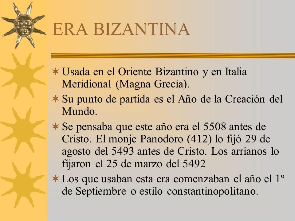 ERA BIZANTINA Usada en el Oriente Bizantino y en Italia Meridional (Magna Grecia).