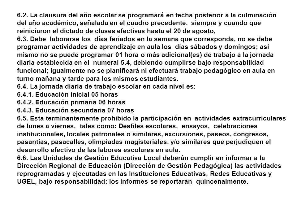 6. DISPOSICIONES ESPECÍFICAS: 6.1. Las Instituciones Educativas reprogramarán mínimamente sus actividades académicas de acuerdo al siguiente cuadro. F
