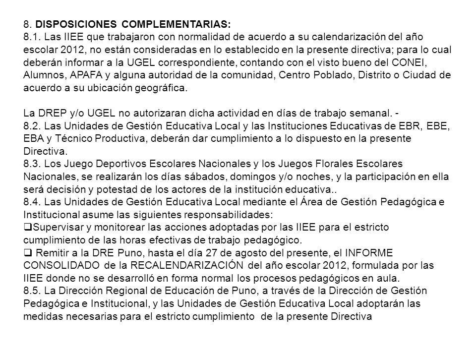 7.1.5. Los(as) Docentes de las IIEE tienen, entre otras, las siguientes responsabilidades: Cumplir con las medidas adoptadas para la recuperación de l