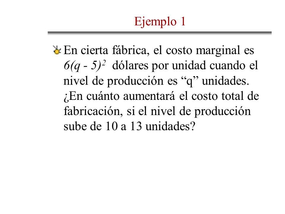 En cierta fábrica, el costo marginal es 6(q - 5) 2 dólares por unidad cuando el nivel de producción es q unidades.