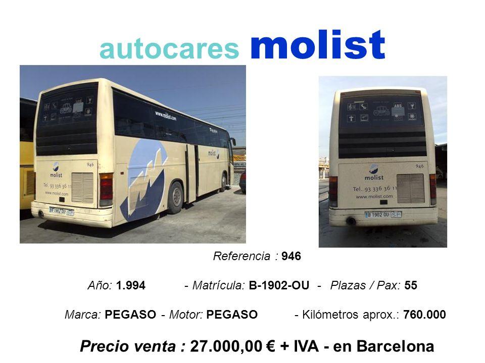 autocares molist Referencia : 946 Año: 1.994 - Matrícula: B-1902-OU -Plazas / Pax: 55 Marca: PEGASO- Motor: PEGASO- Kilómetros aprox.: 760.000 Precio