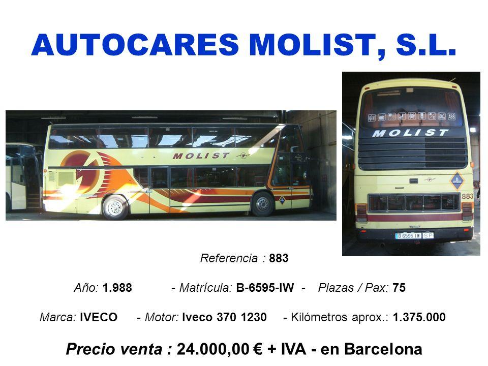 AUTOCARES MOLIST, S.L. Referencia : 883 Año: 1.988 - Matrícula: B-6595-IW -Plazas / Pax: 75 Marca: IVECO- Motor: Iveco 370 1230- Kilómetros aprox.: 1.
