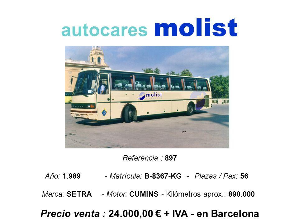 autocares molist Referencia : 897 Año: 1.989 - Matrícula: B-8367-KG -Plazas / Pax: 56 Marca: SETRA- Motor: CUMINS- Kilómetros aprox.: 890.000 Precio v