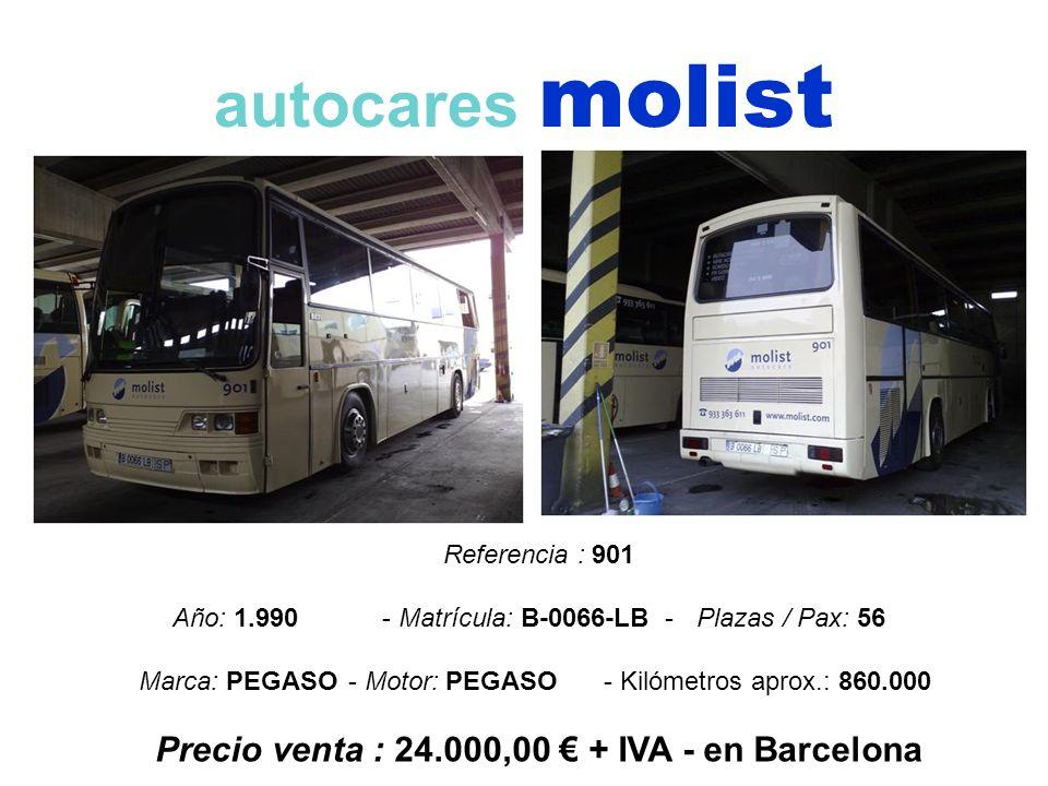 autocares molist Referencia : 901 Año: 1.990 - Matrícula: B-0066-LB -Plazas / Pax: 56 Marca: PEGASO- Motor: PEGASO- Kilómetros aprox.: 860.000 Precio