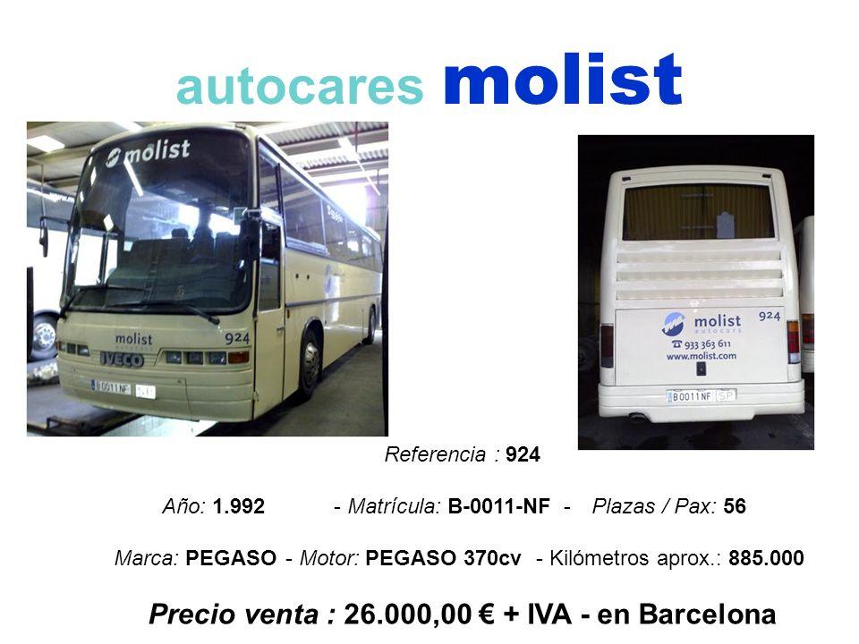 autocares molist Referencia : 924 Año: 1.992 - Matrícula: B-0011-NF -Plazas / Pax: 56 Marca: PEGASO- Motor: PEGASO 370cv - Kilómetros aprox.: 885.000