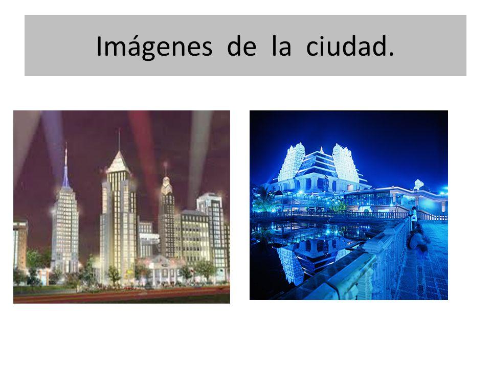 Imágenes de la ciudad.